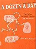 Edna Mae Burnam A Dozen a Day: Pre-practice Technical Exercises for the Piano: Lower Higher Bk. 4