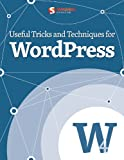 Useful Tricks and Techniques for WordPress (Smashing eBooks Book 34)