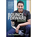 Bounce Forward: How to Transform Crisis into Success | Sam Cawthorn