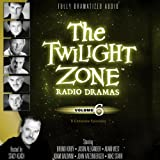 img - for The Twilight Zone Radio Dramas, Volume 6 (Fully Dramatized Audio Theater hosted by Stacy Keach) book / textbook / text book