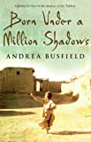Cover of Born Under a Million Shadows by Andrea Busfield 0552775630
