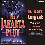 The Jakarta Plot | R. Karl Largent
