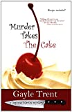 img - for Murder Takes The Cake (Daphne Reynolds Cake Mysteries) book / textbook / text book