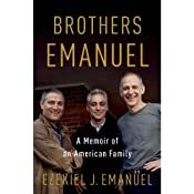Brothers Emanuel: A Memoir of an American Family | [Ezekiel J. Emanuel]