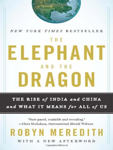 The Elephant and the Dragon: The Rise of India and China...