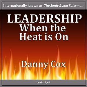 Leadership When the Heat Is On Speech