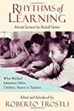 Rhythms of Learning : What Waldorf Education Offers Children, Parents & Teachers (Vista Series, V. 4)