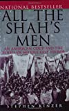 All the Shah's Men: An American Coup and the Roots of Middle East Terror (0471678783) by Kinzer, Stephen