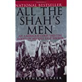 All the Shah's Men: An American Coup and the Roots of Middle East Terrorby Stephen Kinzer