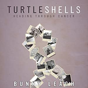 Turtle Shells: Heading Through Cancer | [Bunny Leach]