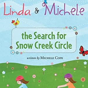 Linda and Michele: The Search for Snow Creek Circle | [Michele Cope]