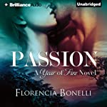 Passion: Year of Fire, 2 (       UNABRIDGED) by Florencia Bonelli, Rosemary Peele (translator) Narrated by Peter Berkrot
