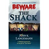 Beware the Shack ~ John K. Langemann