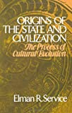 Origins of the State and Civilization: The Process of Cultural Evolution (0393092240) by Service R. Elman