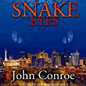 Snake Eyes Audiobook by John Conroe Narrated by James Patrick Cronin