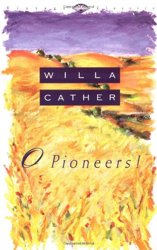 O Pioneers! (Vintage Classics)