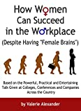 "How Women Can Succeed in the Workplace (Despite Having ""Female Brains"")"