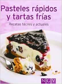 PASTELES RAPIDOS Y TARTAS FRIAS:RECETAS FACILES Y ACTURALES: 139454