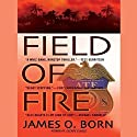 Field of Fire (       UNABRIDGED) by James O. Born Narrated by Jonathan Davis