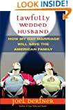 Lawfully Wedded Husband: How My Gay Marriage Will Save the American Family (Living Out) (Living Out: Gay and Lesbian Autobiog)