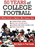 50 Years of College Football: A Modern History of America's Most Colorful Sport