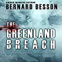 The Greenland Breach Audiobook by Bernard Besson, Julie Rose (translator) Narrated by Mike Ortego