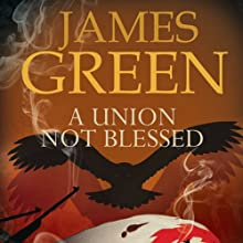 A Union Not Blessed (       UNABRIDGED) by James Green Narrated by John Chancer