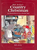 img - for Bob Artley's Country Christmas: As Remembered by a Former Kid book / textbook / text book