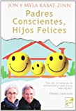 img - for Padres conscientes, hijos felices book / textbook / text book