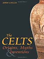 The Celts: Origins And Re-Inventions