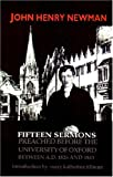 Fifteen Sermons Preached before the University of Oxford: Between A.D. 1826 and 1843 (ND Series in Great Books)
