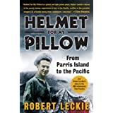 Helmet for My Pillow: From Parris Island to the Pacific ~ Robert Leckie