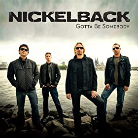 Song of the Year - Nickelback - Gotta Be Somebody