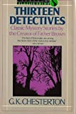 Thirteen Detectives (Classic Crime) (014011436X) by Chesterton, G. K.