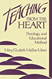 img - for Teaching from the Heart: Theology and Educational Method book / textbook / text book
