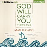 God Will Carry You Through | Max Lucado
