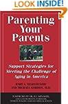 Parenting Your Parents: Support Strat...