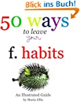50 ways to leave your f. habits: An I...