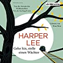 Gehe hin, stelle einen Wächter Audiobook by Harper Lee Narrated by Nina Hoss