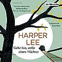 Gehe hin, stelle einen Wächter Hörbuch von Harper Lee Gesprochen von: Nina Hoss