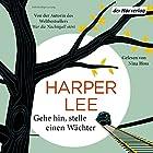 Gehe hin, stelle einen Wächter (       ungekürzt) von Harper Lee Gesprochen von: Nina Hoss