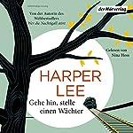 Gehe hin, stelle einen Wächter | Harper Lee