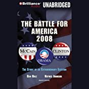 The Battle for America 2008: The Story of an Extraordinary Election | [Dan Balz, Haynes Johnson]
