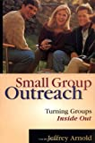 Small Group Outreach: Turning Groups Inside Out