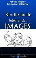 Pr�paration de votre livre pour Kindle: le traitement des images (Pr�paration de votre livre pour Kindle - images et couverture t. 1)