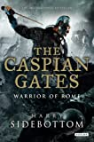 img - for Caspian Gates: Warrior of Rome: Book 4 book / textbook / text book