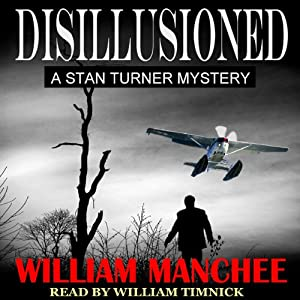 Disillusioned: A Stan Turner Mystery, Volume 2 | [William Manchee]