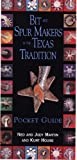 img - for Bit and Spur Makers in the Texas Tradition, Pocket Guide book / textbook / text book