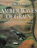 Amber Waves of Grain: Americas Farmland from Above
