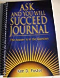 img - for Ask and You Will Succeed Journal - The Answer is in the Question book / textbook / text book
